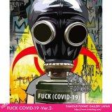 FUCK! COVID-19 -Ver.2- / くたばれ!コロナウイルス [ポップアートパネル / Keetatat Sitthiket / Sサイズ / Mサイズ]